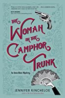 The Woman in the Camphor Trunk: An Anna Blanc Mystery