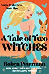 A Tale of Two Witches (Magic and Mayhem, #5)