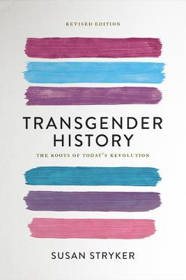 Transgender History: The Roots of Today's Revolution