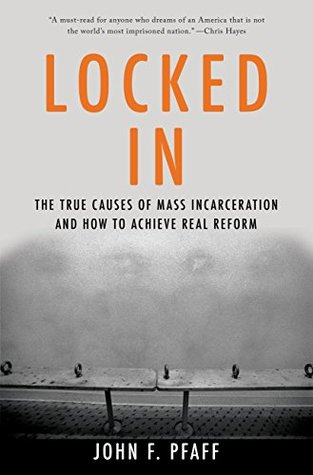Locked In The True Causes Of Mass Incarceration And How To