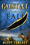 Gauntlet Fall (The Gauntlet #1)