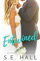 Entwined (An Evolve Series Novella)