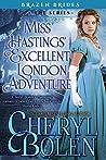 Miss Hastings' Excellent London Adventure (Brazen Brides, #4)