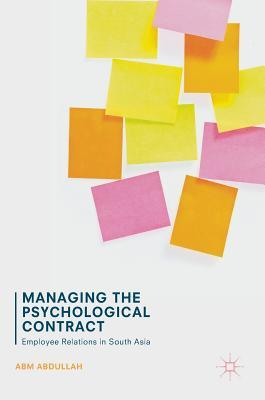 Managing the Psychological Contract Employee Relations in South Asia