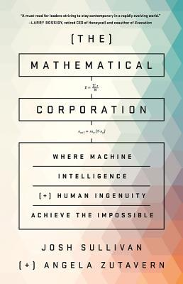 The Mathematical Corporation: Where Human Ingenuity and Thinking Machines Design the Future