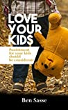 Love Your Kids: Punishment For Your Kids Should Be Considerate