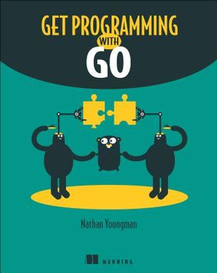 Get Programming with Go by Nathan Youngman