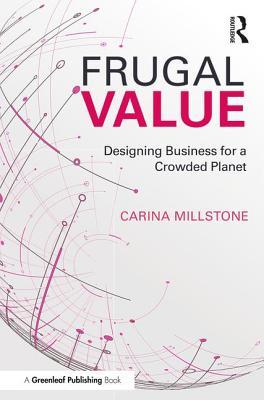 Frugal Value Designing Business for a Crowded Planet