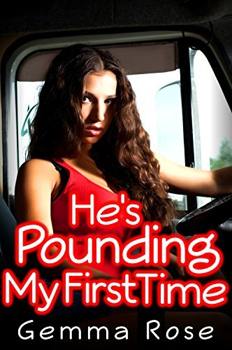 Hes Pounding My First Time  by  Gemma Rose