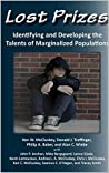 Lost Prizes: Identifying and Developing the Talents of Marginalized Populations