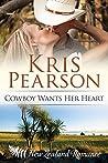 Cowboy Wants Her Heart (Heartlands, #3)
