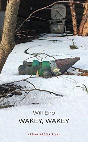 Wakey Wakey by Will Eno