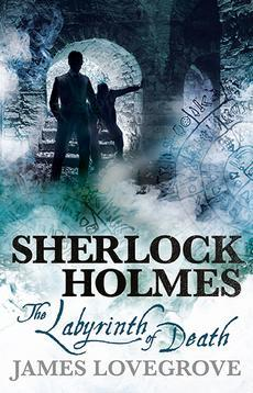 Sherlock Holmes - The Labyrinth of Death - James Lovegrove