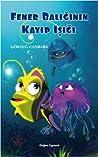 Fener Balığının Kayıp Işığı