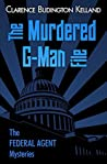 The Murdered G-Man File: The Federal Agent Mysteries
