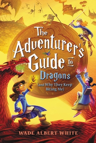 The Adventurer's Guide to Dragons (and Why They Keep Biting Me) (The Adventurer's Guide Series #2)