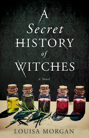 Louisa Morgan - A Secret History of Witches
