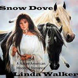 Snow Dove: An Native American Historical Romance (Snow Dove #1)