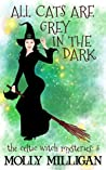All Cats Are Grey in the Dark (The Celtic Witch Mysteries #3)