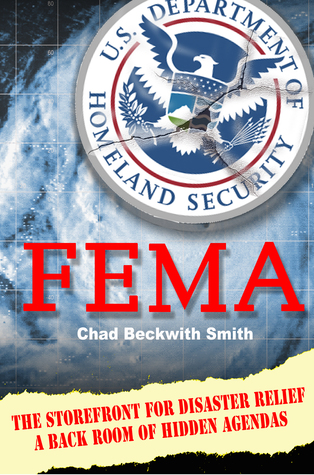 FEMA: The Storefront for Disaster Relief a Back Room of Hidden Agendas