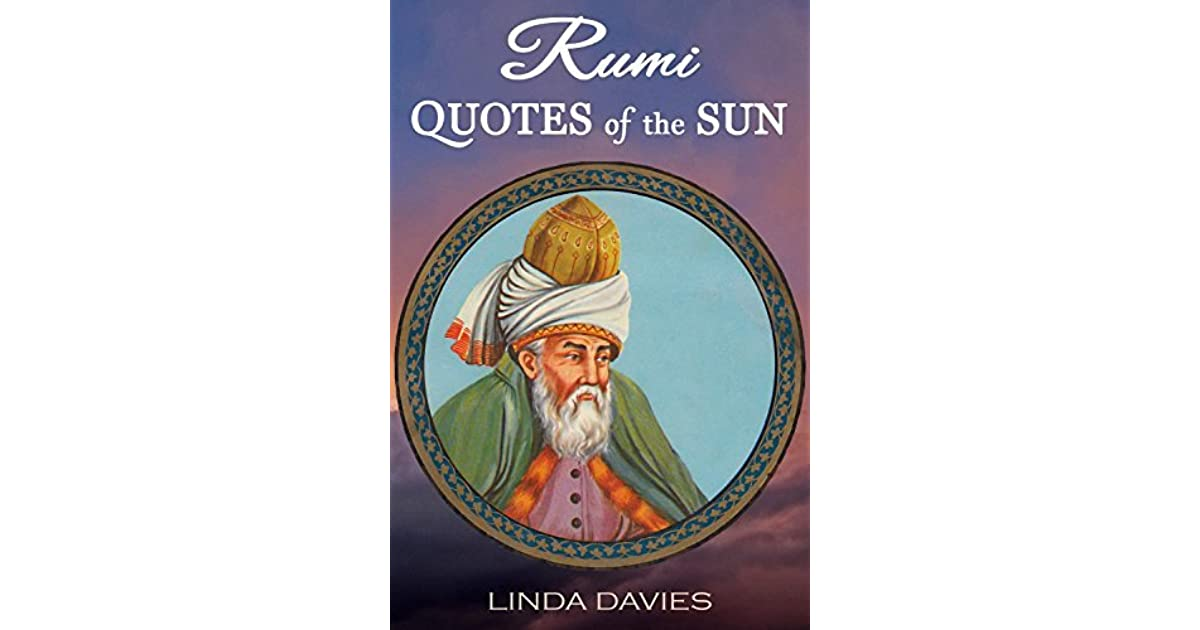 Rumi Quotes Of The Sun By Linda Davies