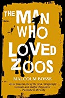 The Man Who Loved Zoos