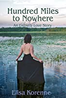 Hundred Miles to Nowhere: An Unlikely Love Story