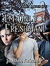 I'm Only a Freshman! (I'm Not a Super Spy! Book 1)
