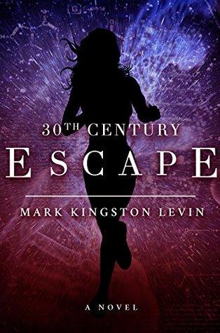 30th Century: Escape (30th Century Trillogy #1)