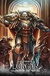 Lorgar: Bearer of the Word (The Horus Heresy: Primarchs #5)