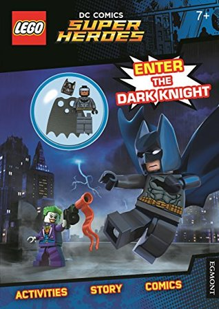 Lego DC Super Heroes: Enter the Dark Knight (Activity Book with Batman Minifigure)