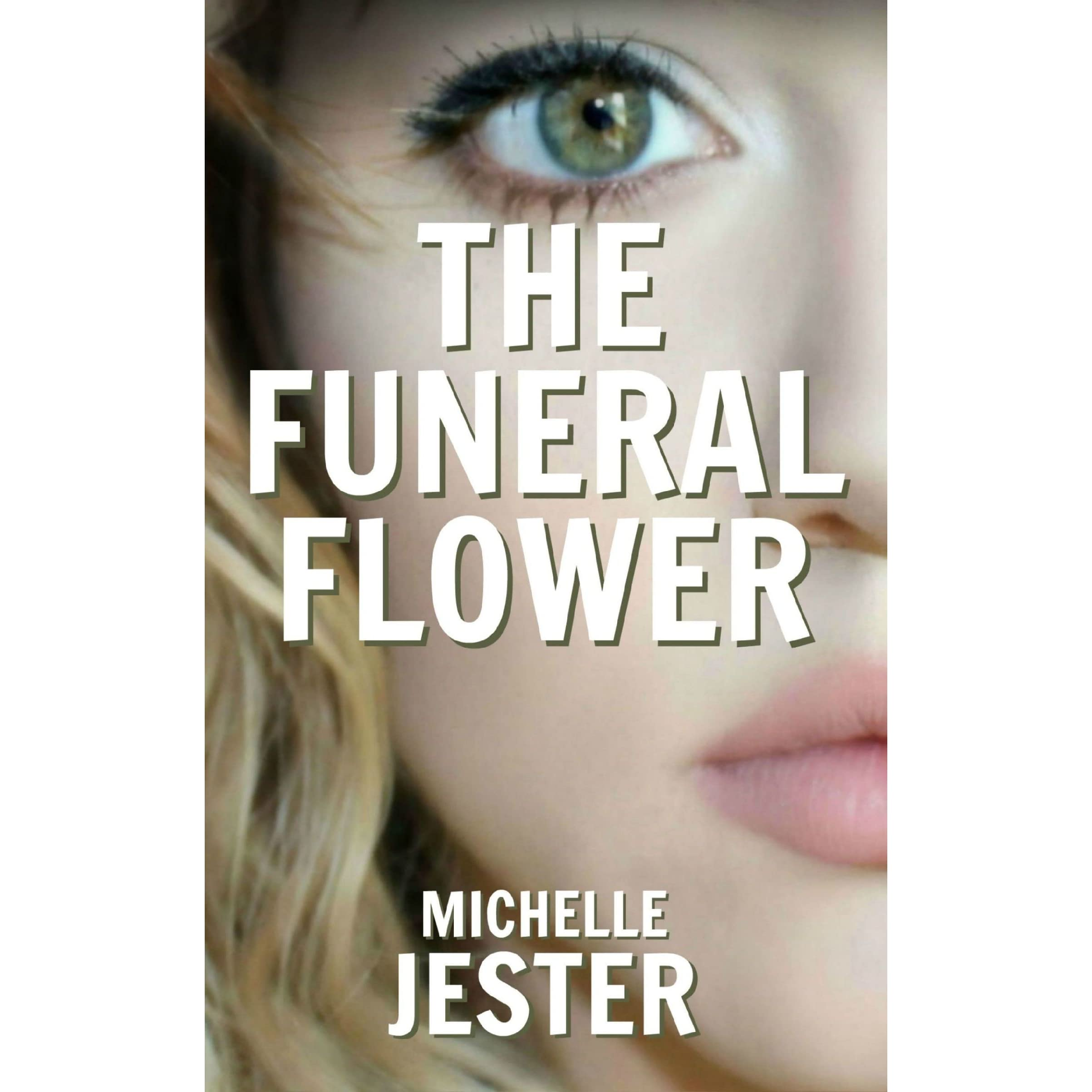 The funeral flower by michelle jester izmirmasajfo