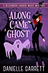 Along Came a Ghost by Danielle Garrett