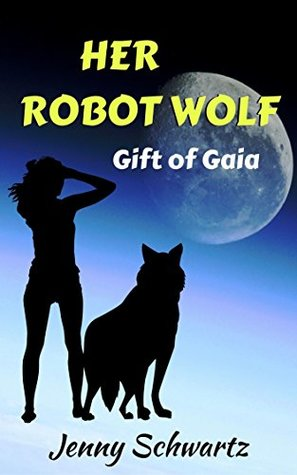 Her Robot Wolf: Gift of Gaia
