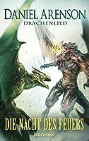 Die Nacht des Feuers: Drachenlied 3 (Drachenlied-Trilogie)