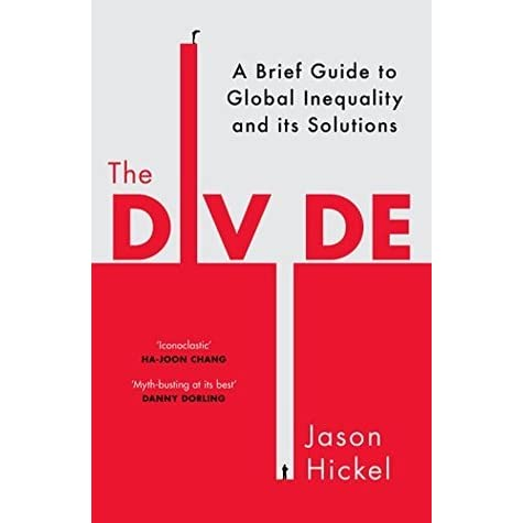 The Divide: A Brief Guide to Global Inequality and its