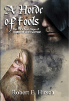 A Horde of Fools: The Dark Ages Saga of Tristan de Saint-Germain (Volume 3)