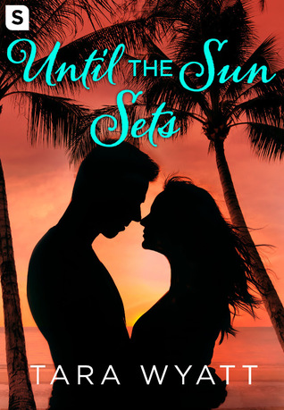 Until the Sun Sets by Tara Wyatt