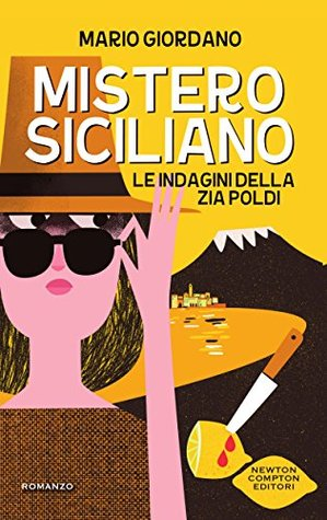Mistero siciliano. Le indagini della zia Poldi by Mario  Giordano