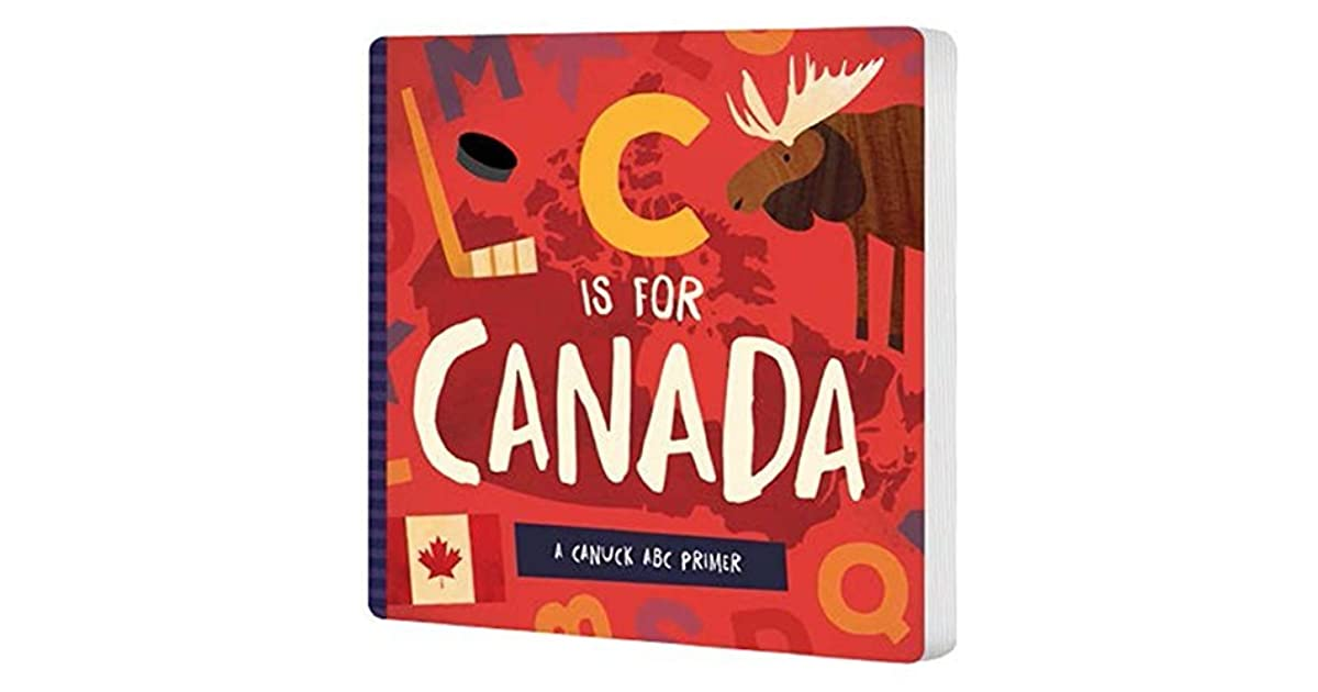 A Canuck ABC Primer C is for Canada