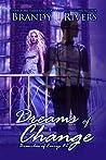 Dreams of Change by Brandy L. Rivers