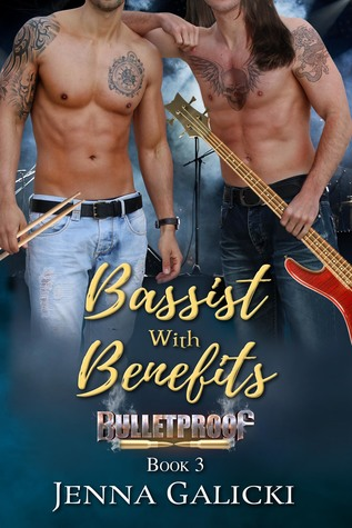 Bassist With Benefits (Bulletproof, #3)