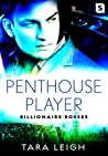 Penthouse Player (Billionaire Bosses, #1)