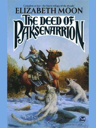 The Deed of Paksenarrion by Elizabeth Moon
