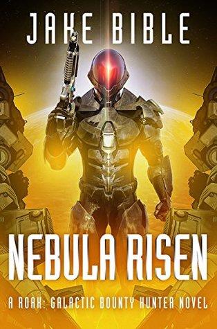 Nebula Risen (Roak: Galactic Bounty Hunter #2)