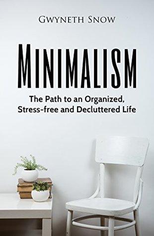 Minimalism by Gwyneth Snow