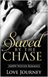 Saved By The Chase by Love Journey