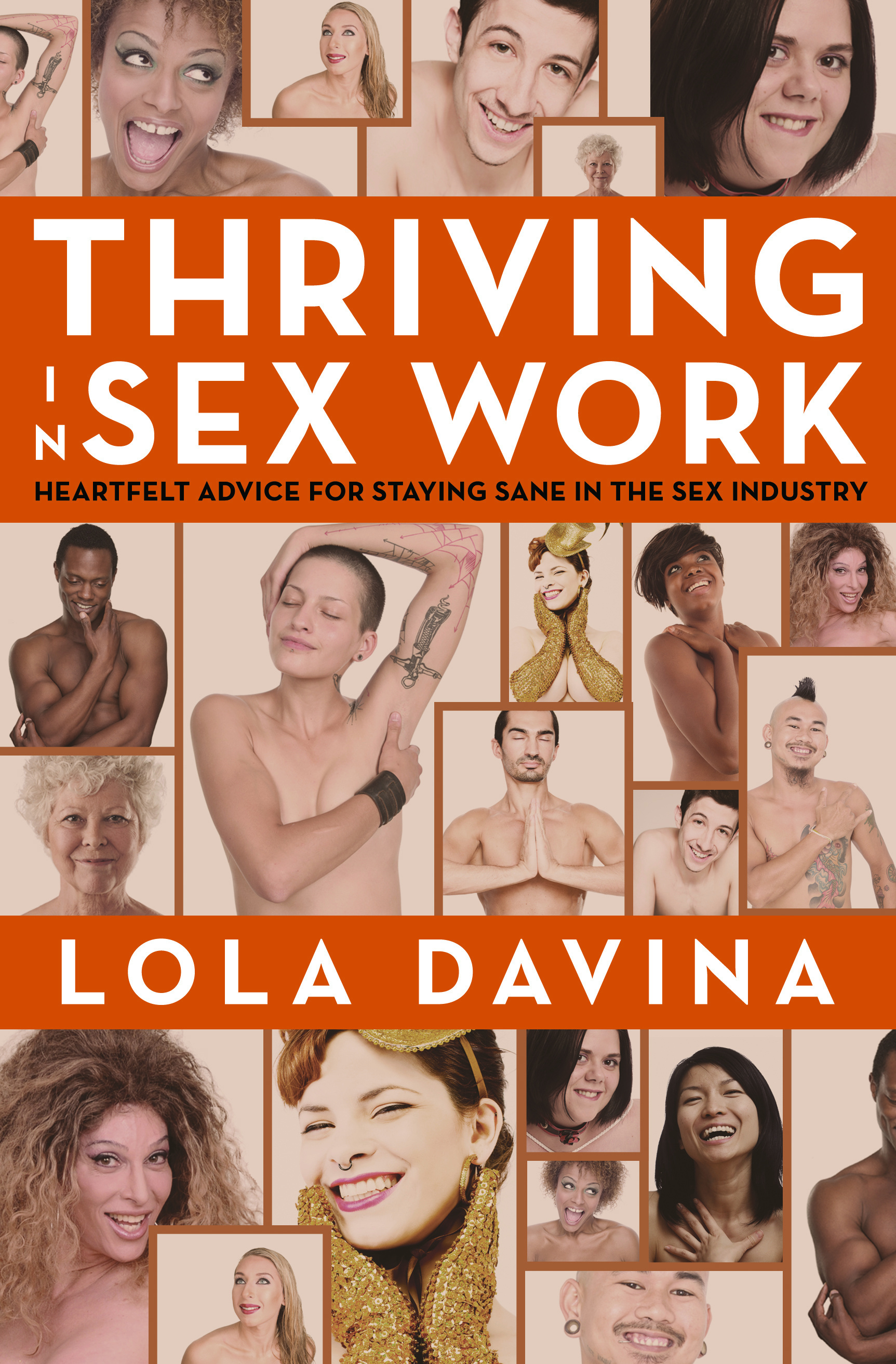 Thriving in Sex Work Heartfelt Advice for Staying Sane in the Sex Industry