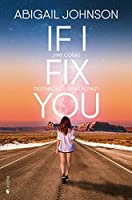If I fix you: ¿Hay cosas destinadas a estar rotas?