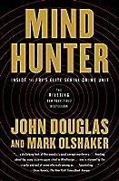 Mindhunter: Inside the FBI's Elite Serial Crime Unit (Mindhunter #1)